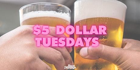 $5 Dollar Tuesdays tickets