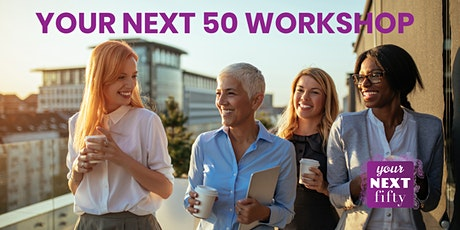 Your Next 50 Workshop tickets