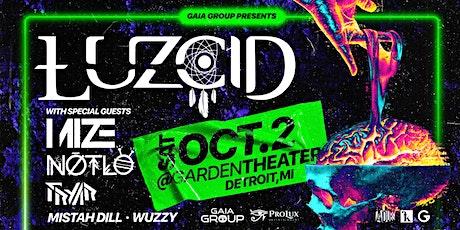 LUZCID w/ MIZE, NotLö & Fryar - Garden Theater - Detroit, MI - 10/2/2021 tickets