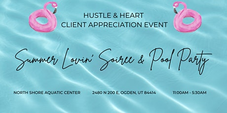 H & H Client Appreciation Event - Summer Lovin' Pool Day tickets
