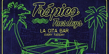 Trópico Tuesdays @ La Cita Bar tickets