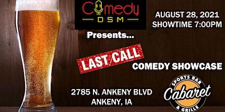 Comedy DSM Presents...Last Call Comedy Showcase tickets