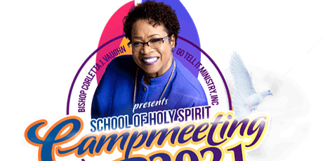 School of the Holy Spirit CAMPMEETING 2021 Go Tell It Ministry Worldwide tickets
