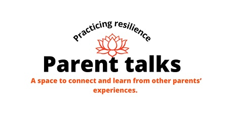 Parent Talks: Practicing Resilience tickets