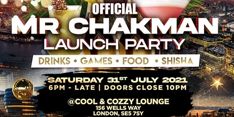 THE OFFICIAL MR CHAKMAN LAUNCH PARTY tickets