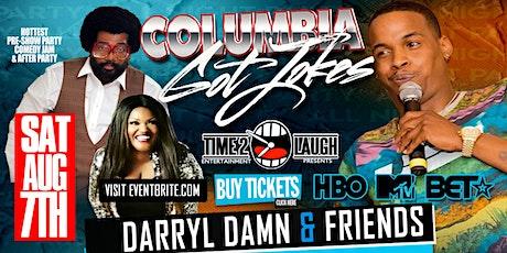 Columbia Got Jokes | Starring Comedian Darryl Damn tickets
