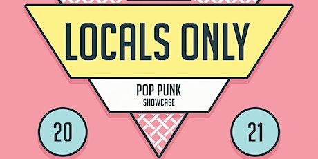 LOCALS ONLY POP PUNK SHOWCASE tickets