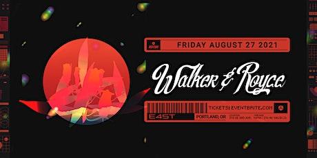 WALKER & ROYCE tickets
