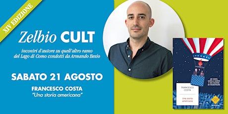 Zelbio Cult: FRANCESCO COSTA biglietti
