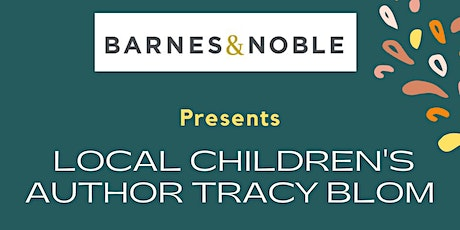 Barnes & Noble Meet-and-Greet with Local Children's Author Tracy Blom tickets