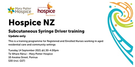 Porirua | Hospice NZ Subcutaneous Syringe Driver training (update only) tickets