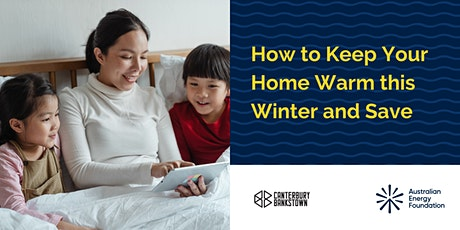 How to Keep your Home Warm this Winter and Save - Canterbury-Bankstown tickets