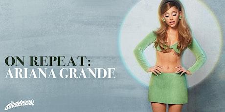 On Repeat: Ariana Grande Night tickets