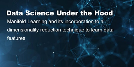 Data Science Under the Hood: Manifold Learning tickets