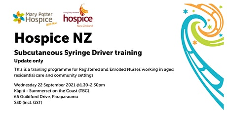Kāpiti   Hospice NZ Subcutaneous Syringe Driver training (update only) tickets