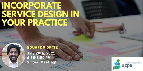 NH UXPA Meeting - Incorporate Service Design in Your Practice tickets