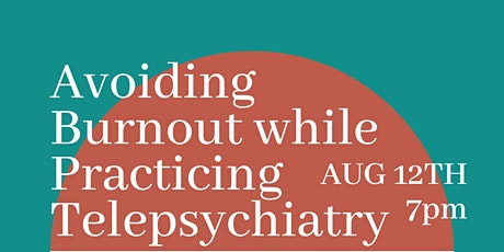 Avoiding Burnout While Practicing Telepsychiatry tickets