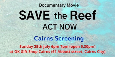 Movie - Save the Reef - Act Now - Cairns Screening at OK Gift Shop Cairns tickets