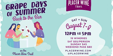 Grape Days of Summer 2021 ~ Placer Wine Trail tickets