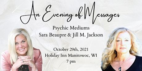 An Evening of Messages with Psychic Mediums Sara Beaupre & Jill M. Jackson tickets