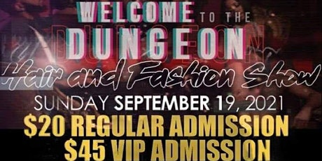Welcome To The Dungeon: Fashion and Hair Show tickets