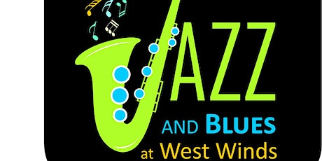 JAZZ AND BLUES AT WEST WINDS tickets