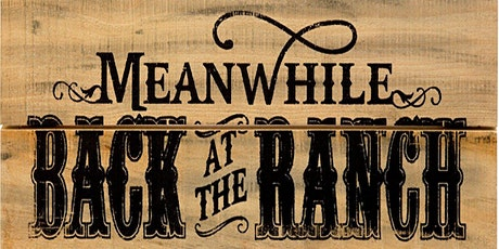Meanwhile...Back At The Ranch tickets
