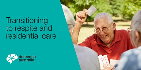 Transitioning to respite and residential care - GLENSIDE - SA tickets