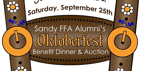 Sandy FFA Alumni Benefit Dinner and Auction September 25th, 2021 tickets