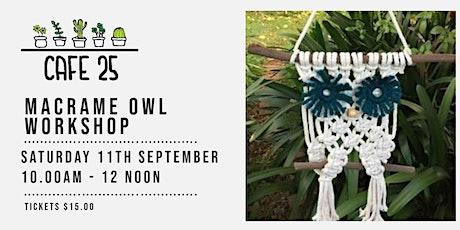 Macrame Owl Workshop| Cafe 25 tickets