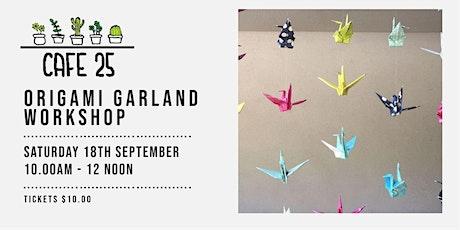 Origami Garland Workshop| Cafe 25 tickets