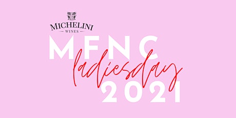 MFNC 2021 Ladies Day presented by Michelini Wines tickets