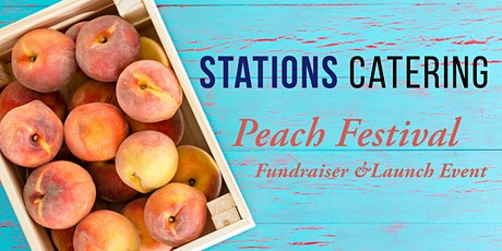 Stations Catering Peach Festival Fundraiser & Launch Event tickets