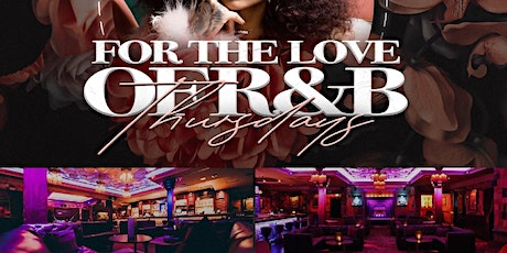 For The Love of RnB Thursday tickets