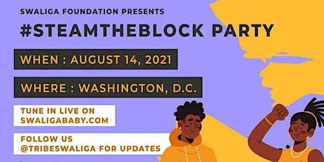 #STEAMtheBlock Party 2021 tickets