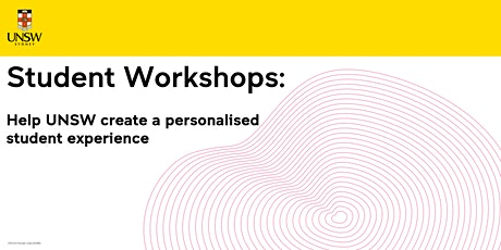 Focus Group: Help UNSW create a personalised student experience tickets