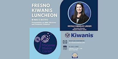 Fresno Kiwanis Luncheon with Marjaree Mason Center Executive Director tickets