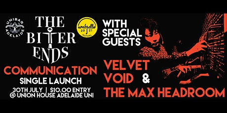 The Bitter Ends 'Communication' Single Launch tickets