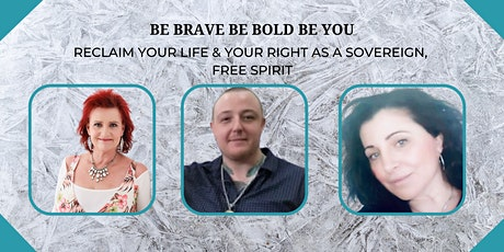 Be Brave Be Bold Be you tickets