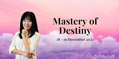 Mastery of Destiny 2021 tickets
