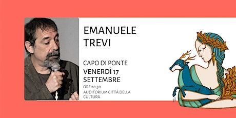 Emanuele Trevi - Il legame trasparente di due vite biglietti