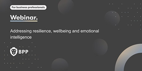 Addressing resilience, wellbeing and emotional intelligence tickets