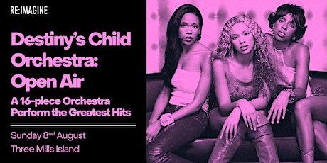 Destiny's Child Orchestra: Open Air tickets