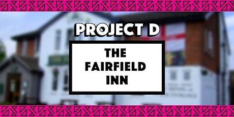 Fairfield Inn  x Project D tickets