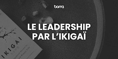 Le leadership par l'Ikigaï billets