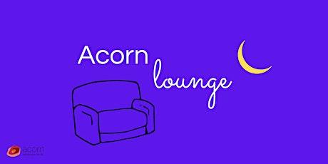 Acorn Lounge - Faith ~  Part 2(Digital Event) tickets