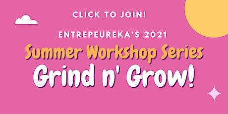 The Grind n' Grow Summer Workshop Series! tickets