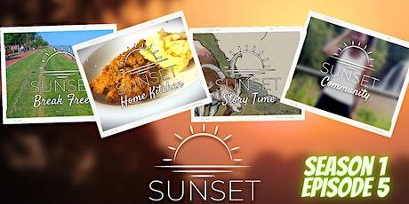 Sunset Season 1 Episode 5 Premiere tickets