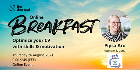 The Shortcut Online Breakfast - Optimize your CV with skills and motivation tickets