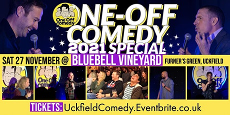 One Off Comedy 2021 Special @ Bluebell Vineyard - Uckfield! tickets